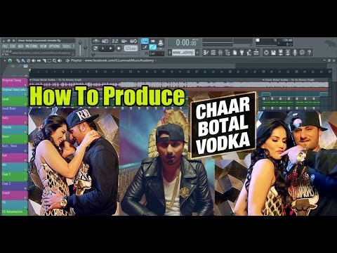 How to Produce Chaar Botal Vodka by Yo Yo Honey Singh in FL Studio