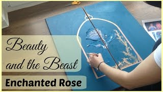 ENCHANTED ROSE - Beauty and the Beast inspired painting