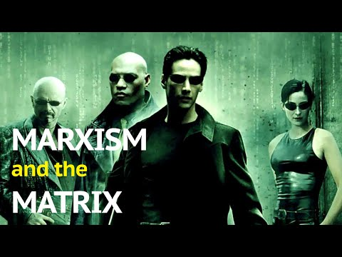 Marxism and the Matrix