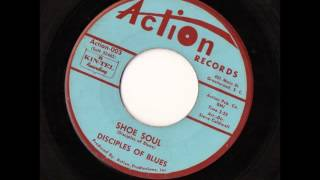 Disciples of Blues - Shoe Soul - Action Records