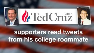 Ted Cruz supporters read tweets from his cole roommate