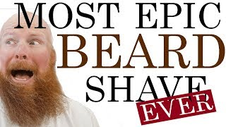 Most Epic Beard Shave Ever!