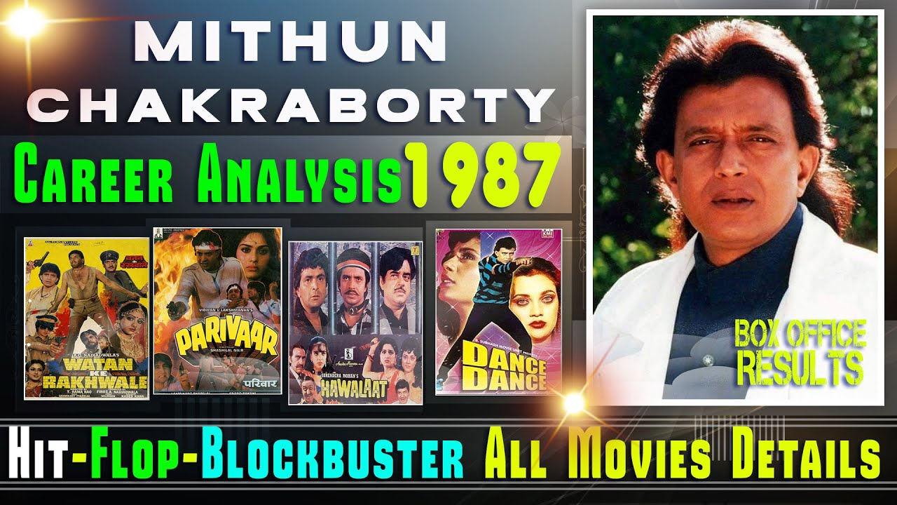 Mithun Chakraborty Hit And Flop All Movies List 1987 With Box Office Collection Analysis Youtube