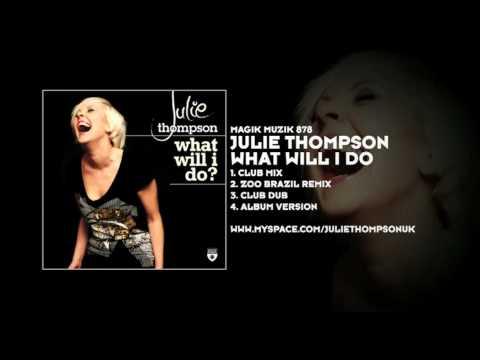 Клип Julie Thompson - What Will I Do