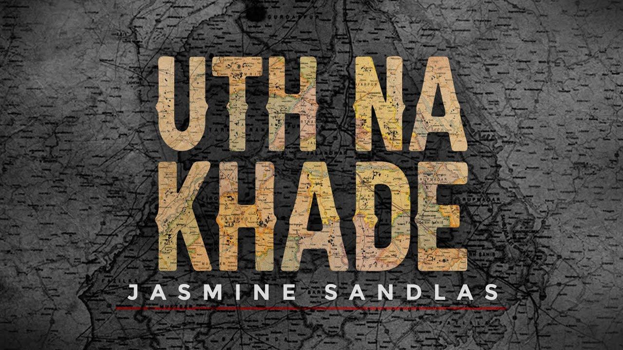 Uth Na Khade | Jasmine Sandlas | Raaginder