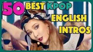 Baixar 50 Greatest K-Pop English Intros of All Time!!! [REUPLOAD] (MADE: 2018-03-04)