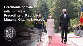 Ceremonia oficială de întâmpinare a Președintelui Republicii Lituania, Gitanas Nauseda