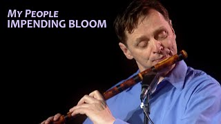My People - Impending Bloom Floating Ensemble