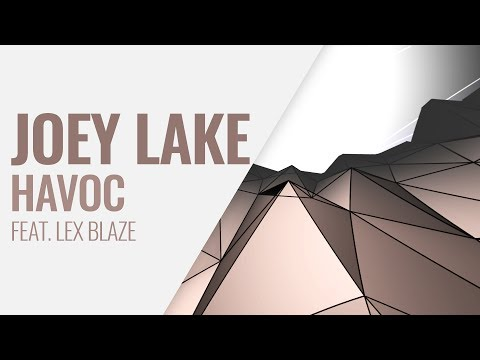 Joey Lake - Havoc (Feat. Lex Blaze)