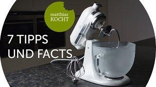 7 Tipps und Facts zur KitchenAid Artisan + TschimmHook Rühraufsätze