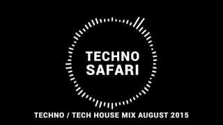 Techno / Tech House Mix August 2015