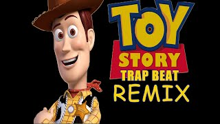 toy story remix trap beat with hook