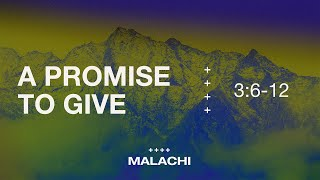 """""""A Promise to Give"""" (Malachi 3:6-12)"""