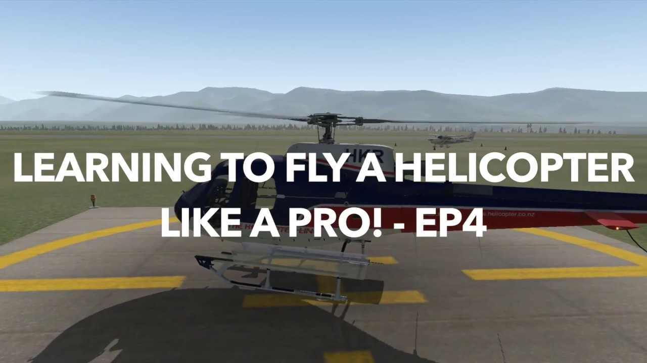 X-PLANE 11 - Learning to fly a helicopter like a pro! - Ep4 - Most