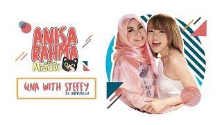 QnA with Steffy Ai (Ex Cherrybelle) || Anisa Rahma