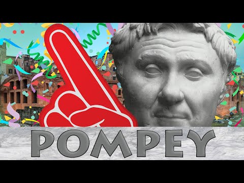 Overachiever Extraordinaire | The Life & Times of Pompey the Great