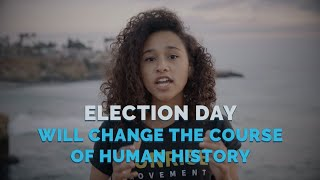 Get Out The Vote: Change the Course of Human History
