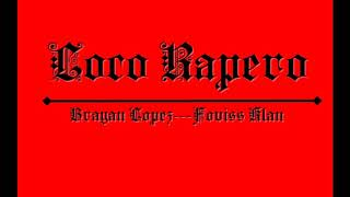 Cover images Loco Rapero - Brayan Lopez |Foviss Klan|