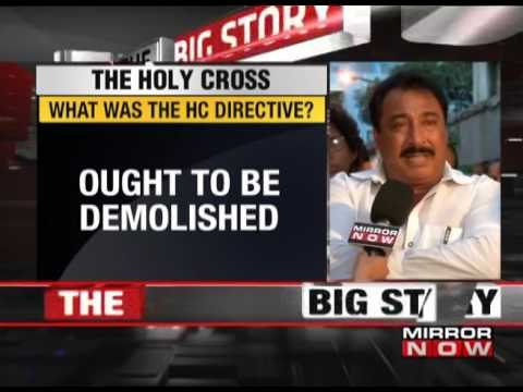 BMC in dock over 'Holy Cross' demolition: The Big Story – May 2