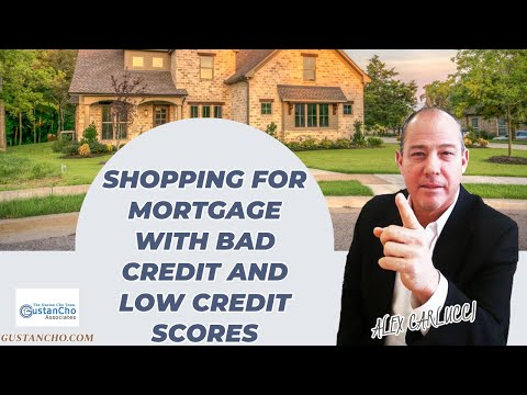 shopping-for-mortgage-with-bad-credit-and-low-credit-scores