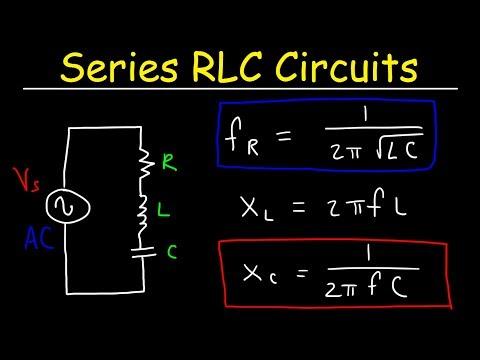 Series RLC Circuits, Resonant Frequency, Inductive Reactance & Capacitive Reactance - AC Circuits