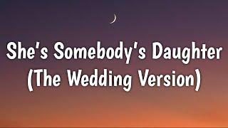 Drew Baldridge - She's Somebody's Daughter (Lyrics) [The Wedding Version]