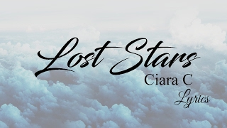 Lost Stars - Keira Knightley (Ciara C cover) │Lyrics