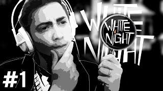 O TERROR NÃO TEM COR - WHITE NIGHT - Parte 1