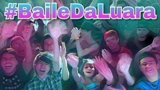 Clipe BAILE DA LUARA - Shut up and Dance