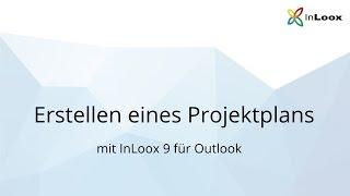 Erstellen eines Projektplans mit InLoox 9 für Outlook