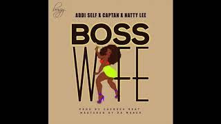 Addi Self x Captan x Natty Lee - Boss Wife (Audio Slide)