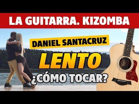 [KIZOMBA] Lento de Daniel Santacruz (cómo tocar la guitarra acústica fingerstyle)