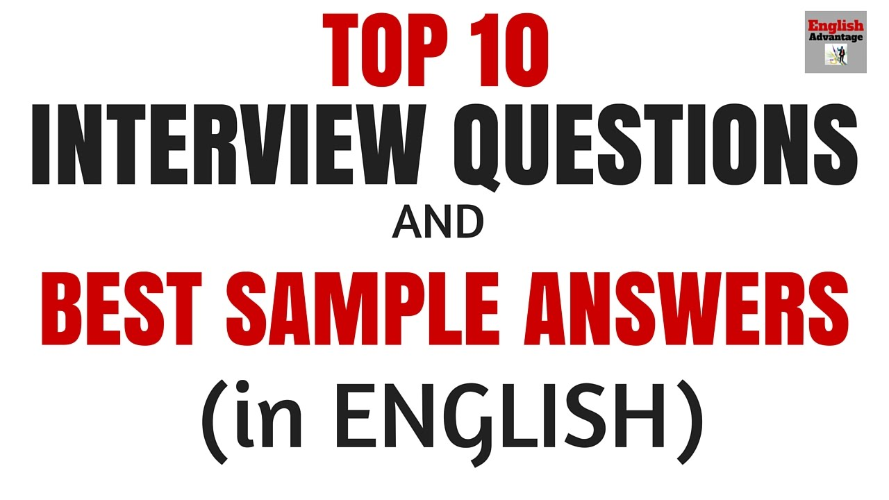 top 10 commonly asked interview questions and answers in english top 10 commonly asked interview questions and answers in english