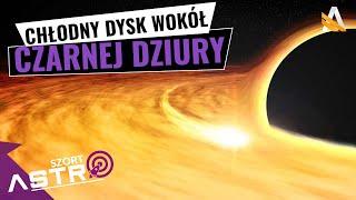 Chłodny dysk wokół naszej czarnej dziury - AstroSzort