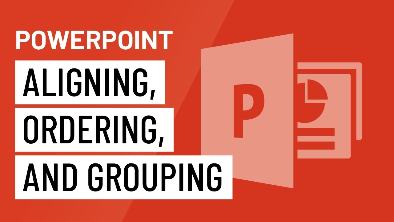 PowerPoint: Aligning, Ordering, and Grouping Objects