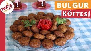 Bulgur Köftesi - Köfte Tarifleri - Nefis Yemek Tarifi