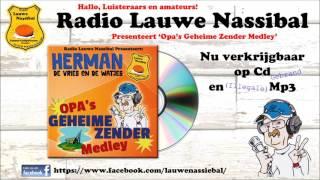 Herman de Vries & De Watjes - Opa's Geheime Zender Medley - Mmv Radio Lauwe Nassibal