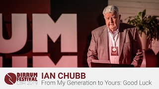 Ian Chubb | From My Generation to Yours: Good Luck | #dirrumfestivalCBR 2019