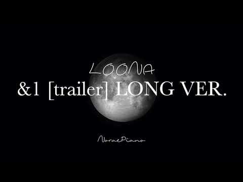 LOONA (이달의 소녀) Piano Impromptu 5 – &1 [TRAILER] LONG VERSION