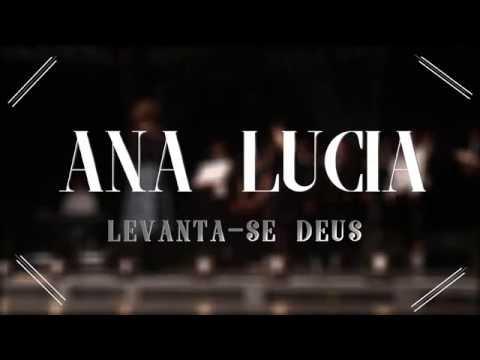 Levanta-se Deus (música inédita) - Ana Lúcia