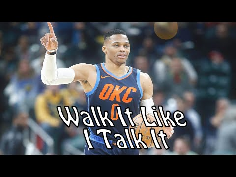 Russell Westbrook - Walk it Talk it