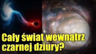 Czy nasz wszechświat może się znajdować we wnętrzu czarnej dziury?