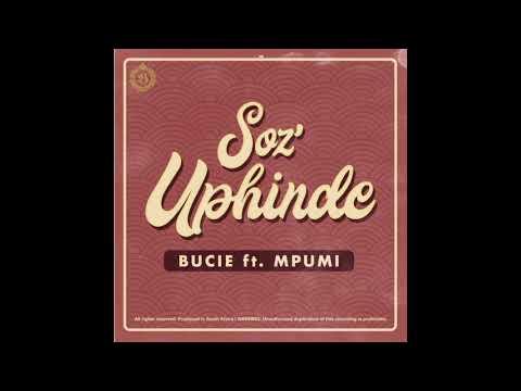 Bucie Ft Mpumi - Soz'Uphinde ( Audio )