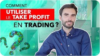 Comment utiliser le TAKE PROFIT en TRADING