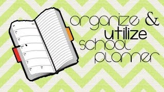Organize and Utilize School Planner - School Tips