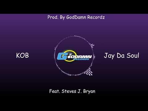 Jay Da Soul – KOB (Feat. Steves J. Bryan)