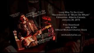 Michael Charles - Long Way To Go (Live)