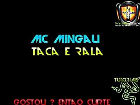 Mc Mingau - Taca e Rala