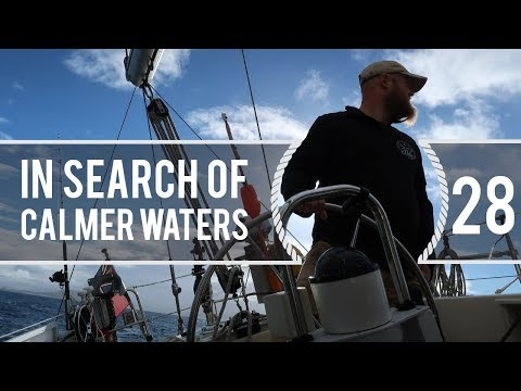 Sailing Around The World - In Search Of Calmer Waters -  Living With The Tide - Ep28