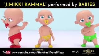 Jimikki Kammal performed by babies